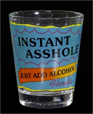 "Funny Shot Glass ""Instant Asshole, just add alcohol."" (Custom Imprint Available)"